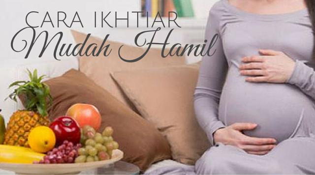 cara ikhtiar untuk mudah hamil