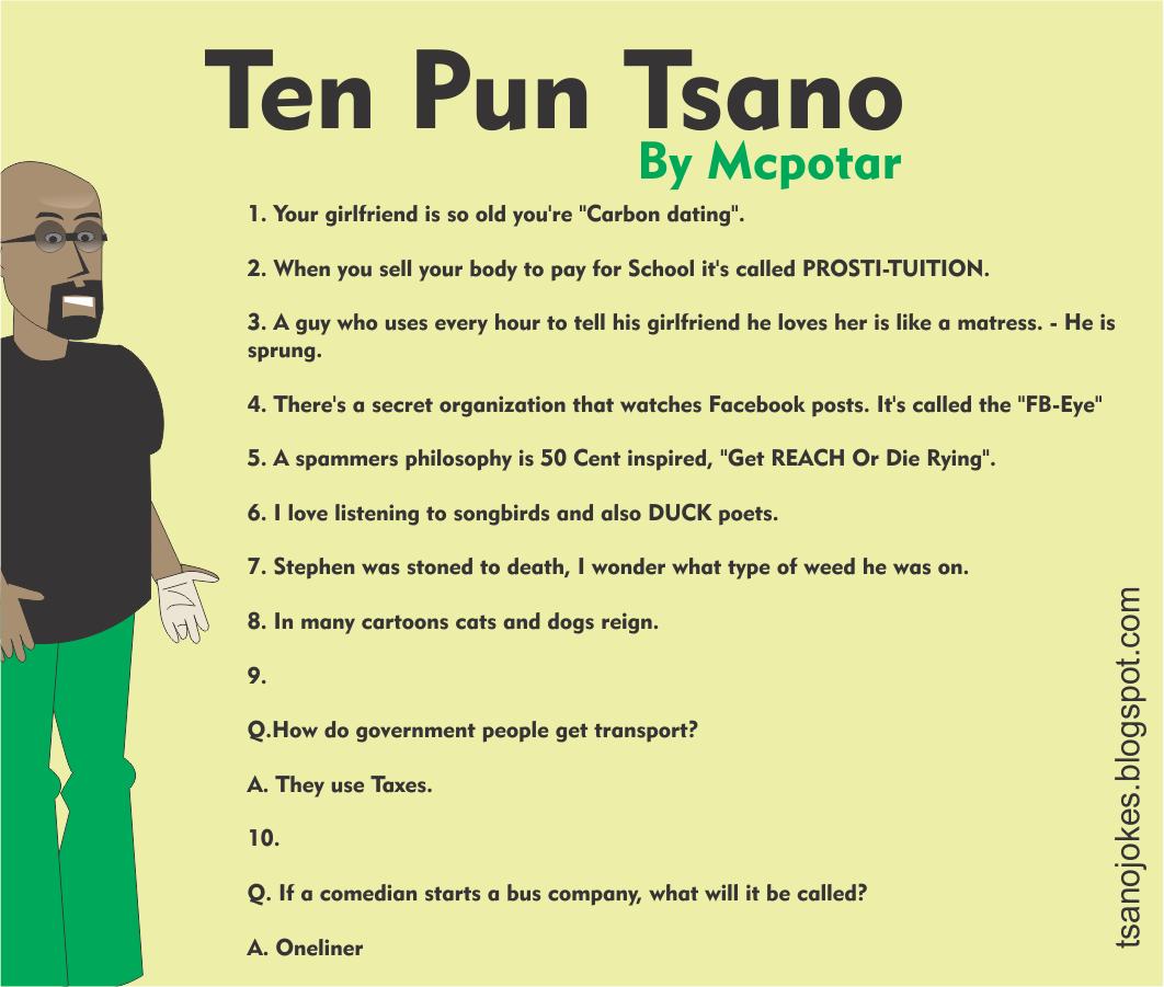 Image of: Epic Ten Pun Tuesdays Part 1 oneliner Jokes Hang Out With Tsano Zimbabwean Comedy Tsano Ten Pun Tuesdays Part 1 oneliner Jokes Hang Out With Tsano