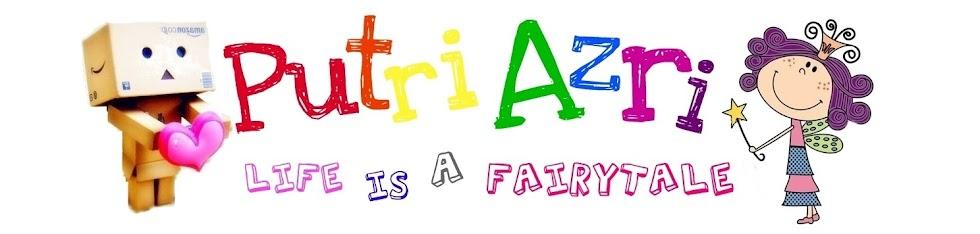 Putri Azri's Online Diary  ♥