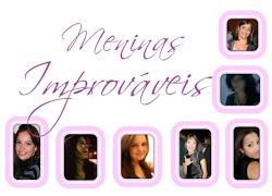 Meninas Improváveis
