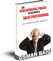 The Developmental Phases Of Becoming A Sales Professional - Osman Baig