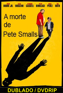 Assistir A Morte De Pete Smalls Dublado 2014