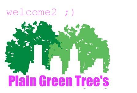 Plain Green Tree's