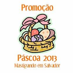 Promoção Páscoa 2013 do Mastigando em Salvador