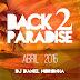 DJ Daniel Noronha - BACK 2 PARADISE (ABRIL 2015)