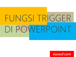 Fungsi Trigger di Powerpoint