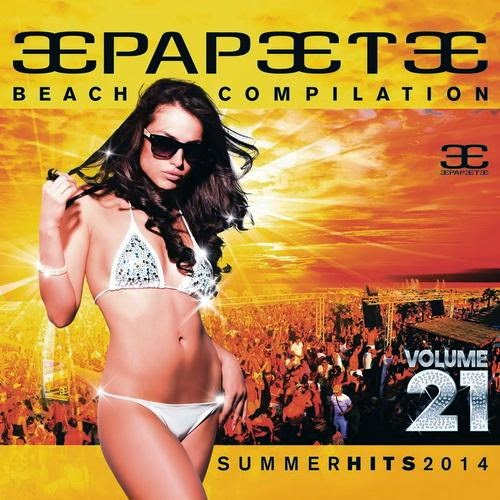 Papeete Beach Compilation Volume 21  Summer Hits   2014