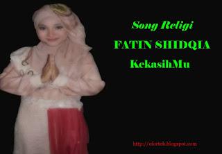Download Lagu Religi Fatin Shidqia - KekasihMu