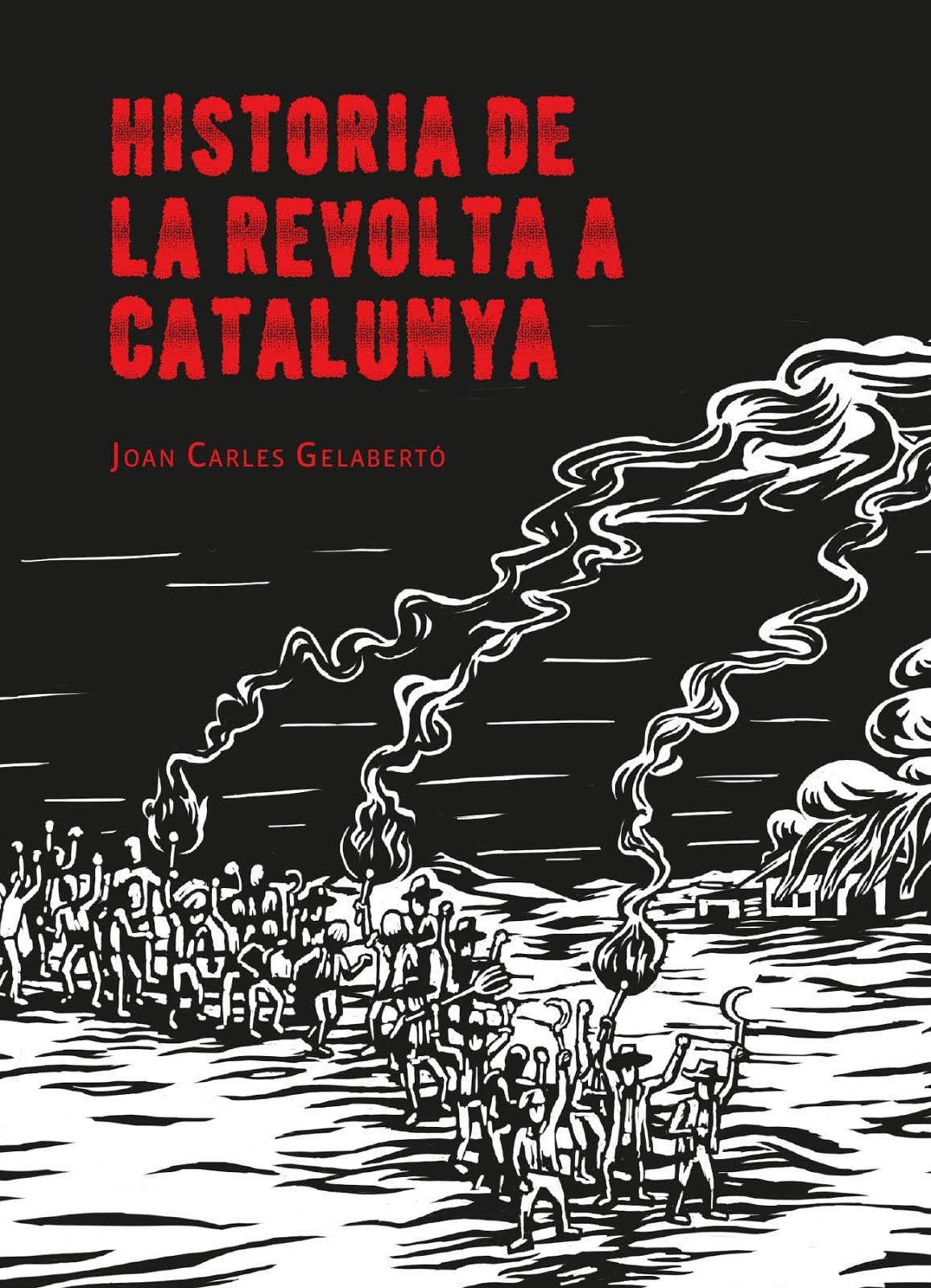 ´Història de la revolta a Catalunya' de Joan Carles Gelaberto