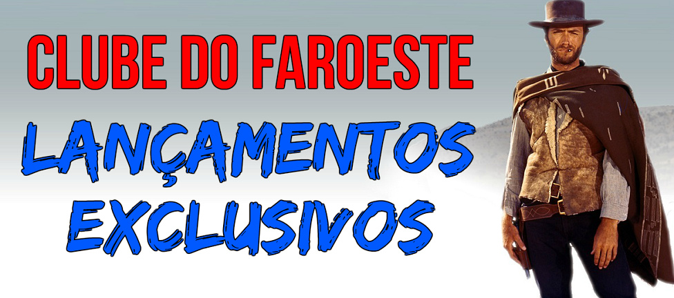 Clube Do Faroeste - Lançamentos Exclusivos