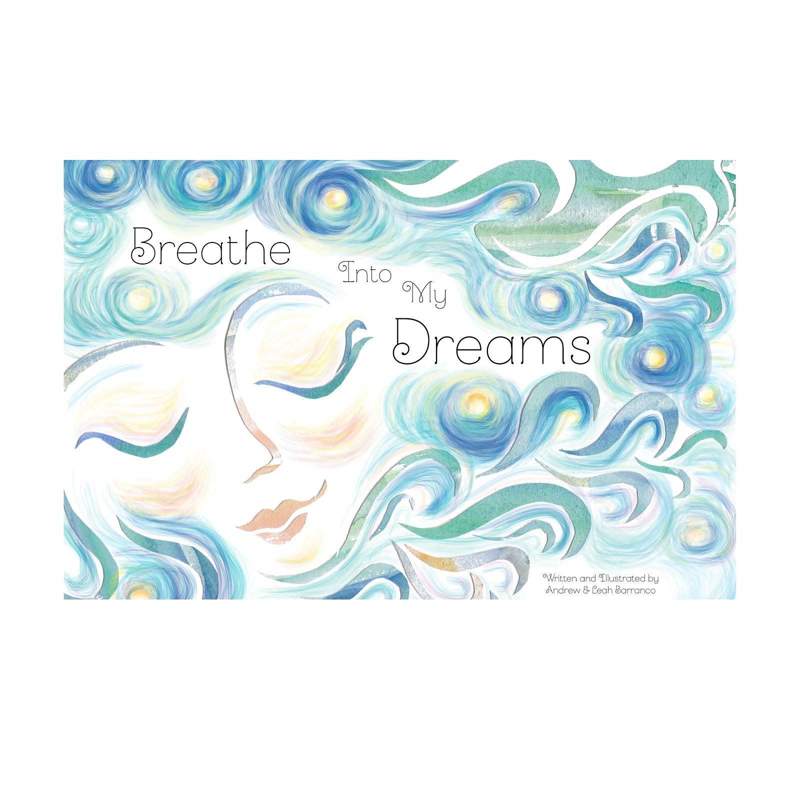 Breathe Into My Dreams