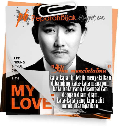 Kutipan Lirik Lagu - Lee Seung Chul - My Love