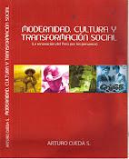 MODERNIDAD, CULTURA Y TRANSFORMACION SOCIAL