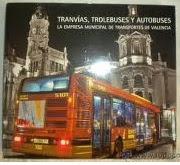 Tranvías, Trolebuses y Autobuses. La Empresa Municipal de Transportes de Valencia