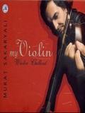 Murat Sakaryali-My Violin