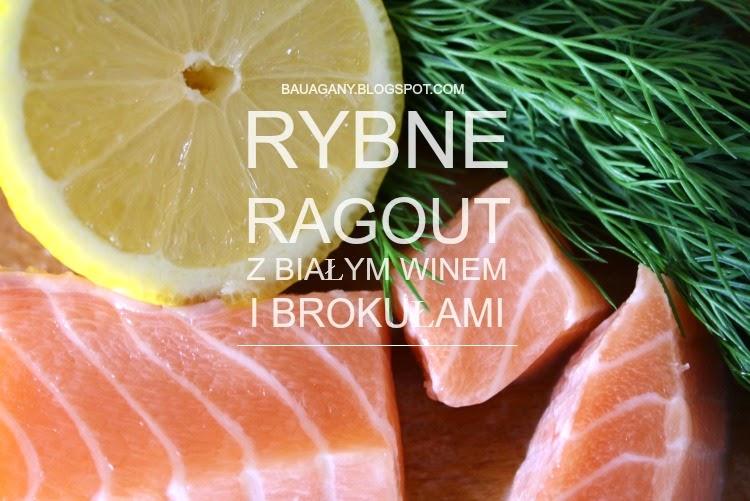 http://bauagany.blogspot.com/2015/02/rybne-ragout-z-biaym-winem-i-brokuami.html