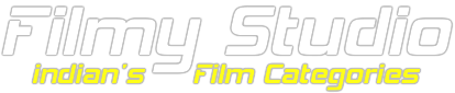 FilmyStudio.Com ll Indian's Film Categories....