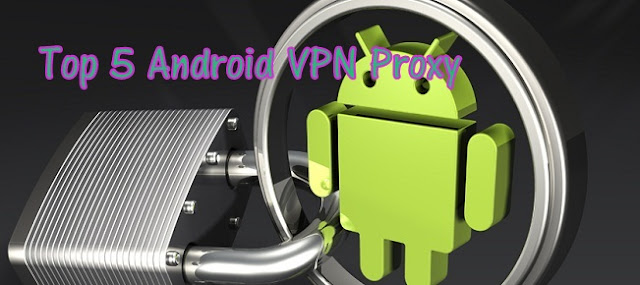 android vpn, android proxy