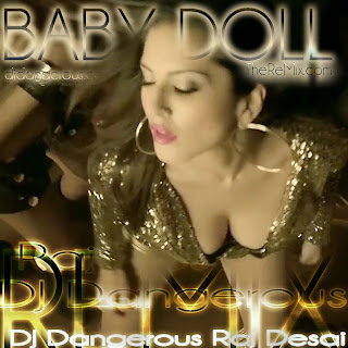 Baby Doll Remix (DJ Dangerous Raj Desai) (Hindi Remix Song 2014) Hindi Song 2014, Hindi Remix 2014, Hindi Movies 2014