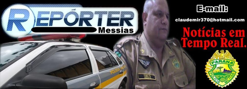 REPORTER POLICIAL CLAUDEMIR MESSIAS