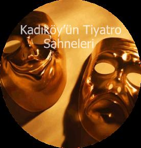 Kadıköy'ün Tiyatro Sahneleri