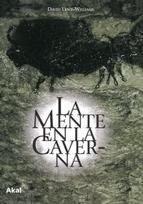 La mente en la caverna : la conciencia y los origenes del arte