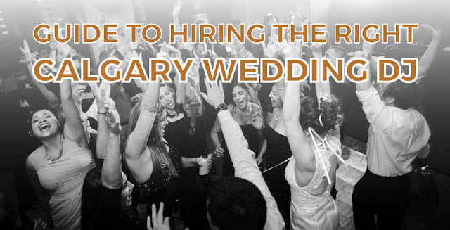 How To Hire The Right Calgary Wedding DJ