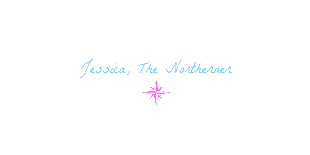 Jessica, The Northerner