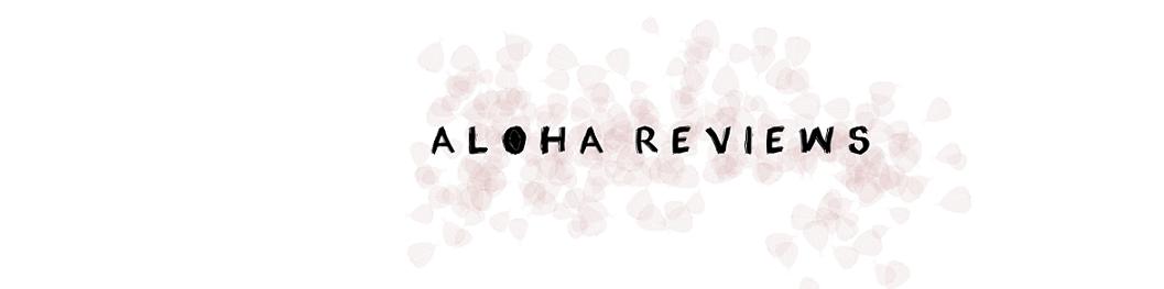 Aloha Reviews