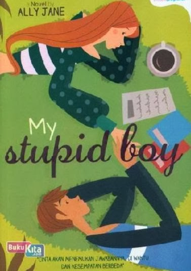 http://www.bukukita.com/Buku-Novel/Romance/121893-My-Stupid-Boy.html