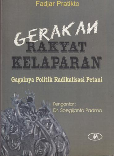 Review Buku Gerakan Rakyat Kelaparan Gagalnya Politik Radikalisasi Petani Idsejarah Net