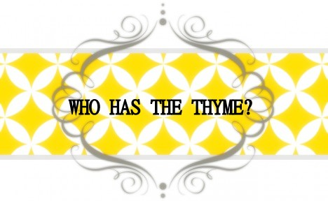 Who Has The Thyme?