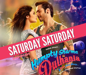 Saturday Saturday - Humpty Sharma Ki Dulhania