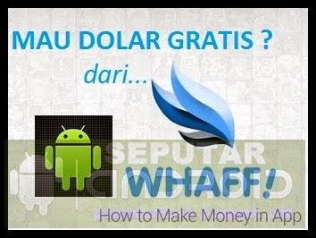 Cara Dapat Dollar Di Android Dengan Aplikasi Whaff