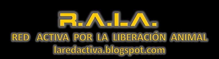 RED ACTIVA POR LA LIBERACION ANIMAL MÉXICO D.F.