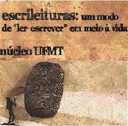 """Escrileituras: um modo de """"ler escrever"""" em meio à vida - núcleo UFMT"""