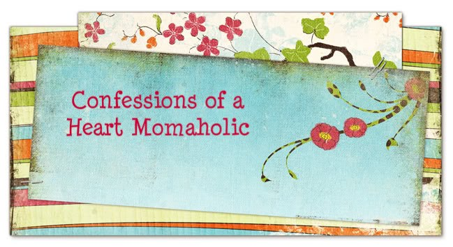 confessions of a heart momaholic