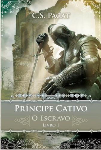 Capa Revelada: Livro O Escravo Trilogia Príncipe Cativo