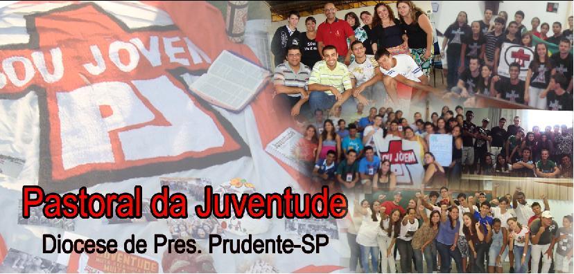 Pastoral da Juventude - Diocese de Pres.Prudente - SP
