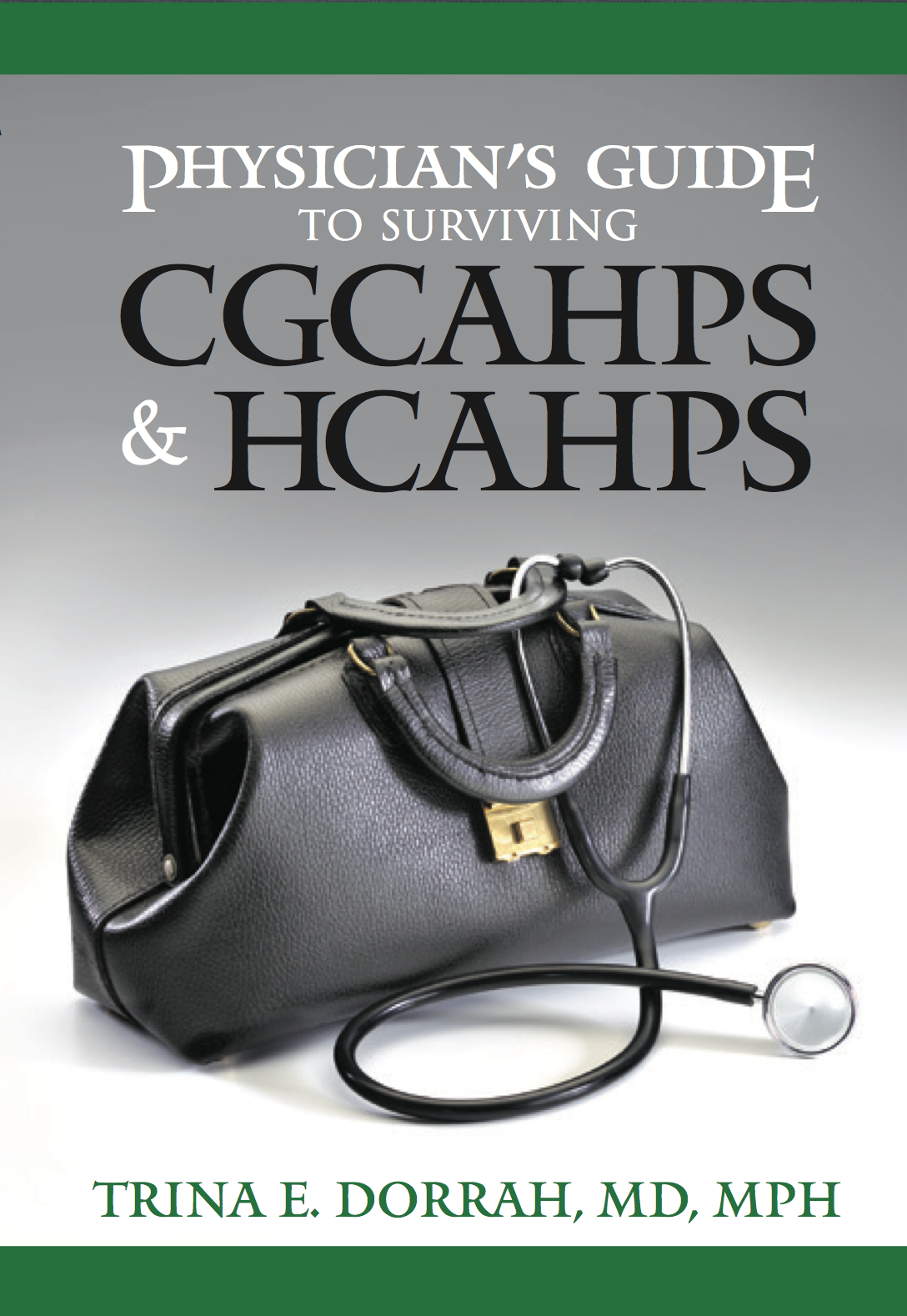 Physician's Guide to Surviving CGCAHPS & HCAHPS