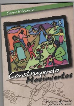 """LIBRO """"CONSTRUYENDO MOVIMIENTOS"""" (Nuevo ensayo sobre feminismo comunitario)"""
