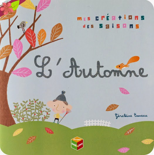 """""""Mes créations des saisons : L'Automne"""" de Géraldine Cosneau publié par Mila éditions"""
