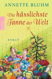 http://www.amazon.de/h%C3%A4sslichste-Tanne-Welt-Annette-Bluhm/dp/3499227754/ref=sr_1_1?ie=UTF8&qid=1385730208&sr=8-1&keywords=die+h%C3%A4sslichste+tanne+der+welt