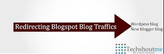 Redirect Blogspot blog traffics