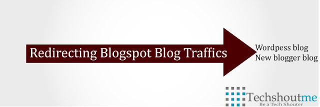 Redirect Blogspot blog traffics
