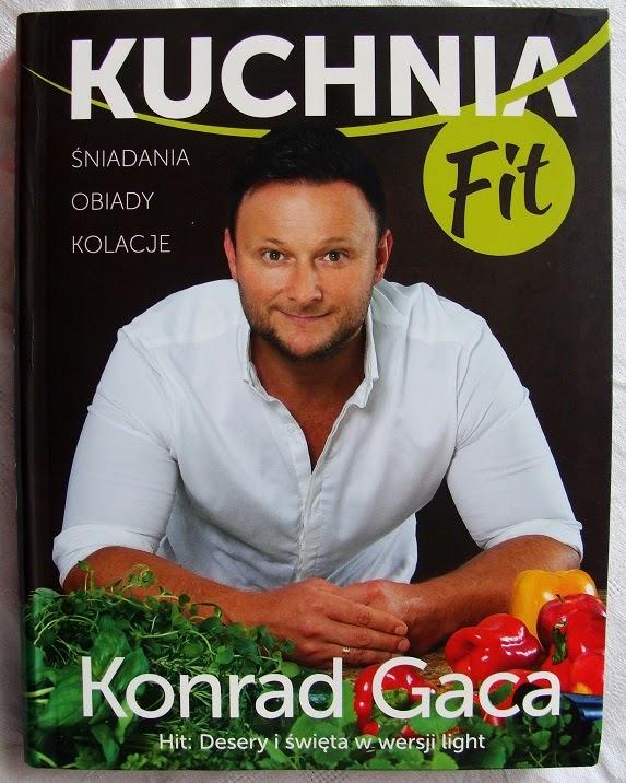 "Konrad Gaca ""Kuchnia Fit"" - recenzja książki"