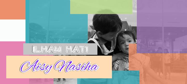 Ilham hati Aisy Nasiha