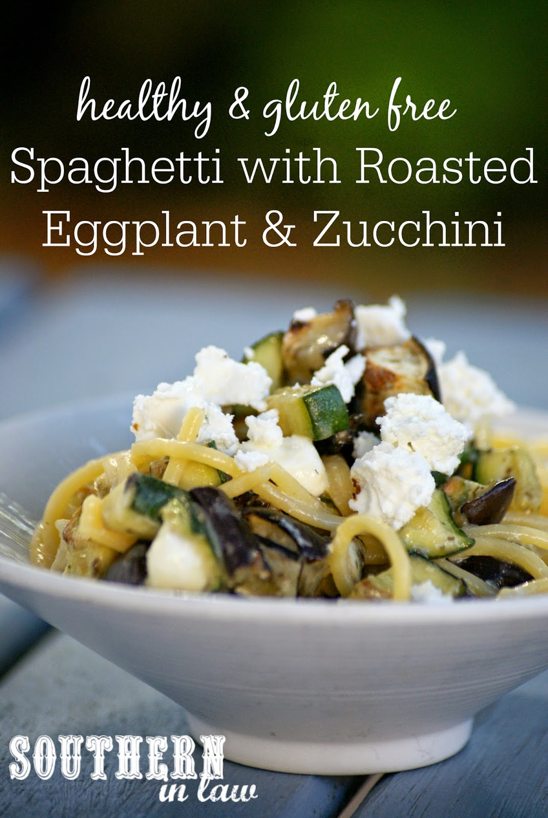 Healthy Spaghetti with Roasted Eggplant, Zucchini and Feta - low fat, gluten free, healthy, clean eating friendly, vegetarian