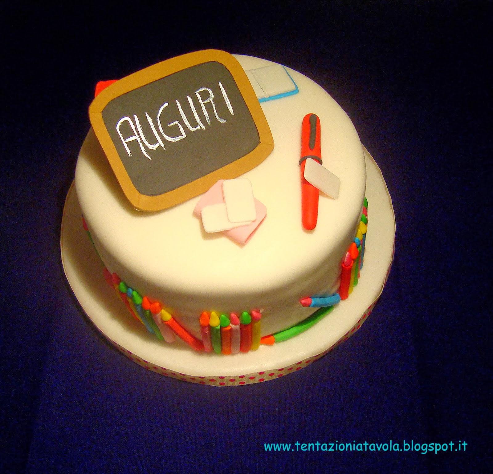 La torta perfetta per una maestra! Tentazioni a tavola