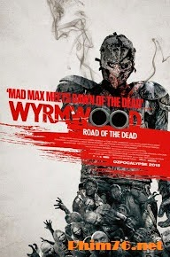 Tận Diệt 2015 - Wyrmwood: Road Of The Dead